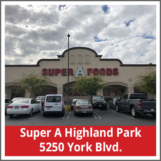 Super A Highland Park 5250 York Blvd.