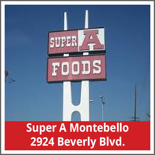 Super A Montebello 2924 Beverly Blvd.