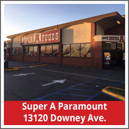 Super A Paramount 13120 Downey Ave.