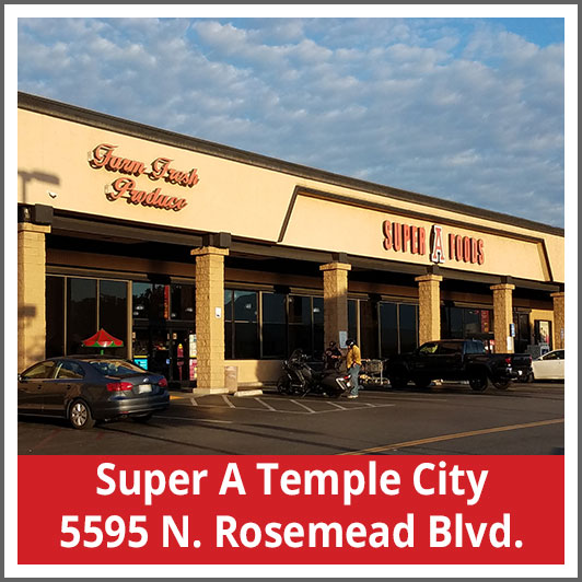 Super A Temple City 5595 N. Rosemead Blvd.