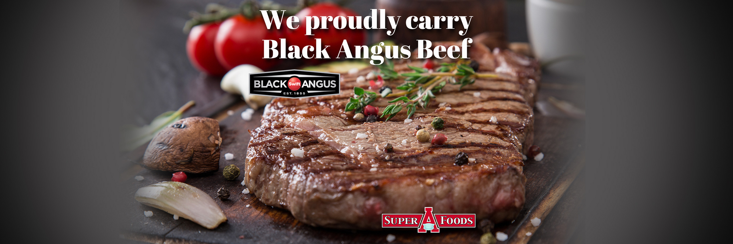 We proudly carry Black Angus Beef