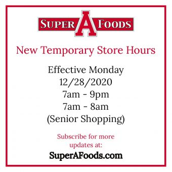 Temporary store hours effective December 28, 2020 7am to 9pm and 7am to 8am senior shopping