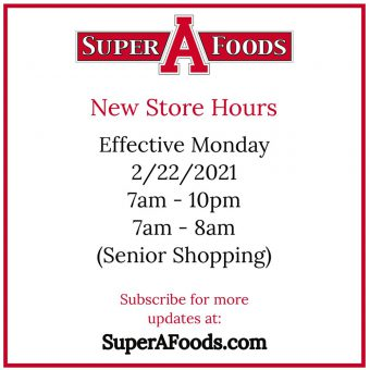 Effective February 22, 2021 store hours are 7am to 10pm with 7am to 8am senior shopping